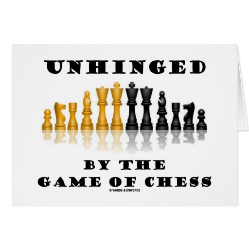Unhinged By The Game Of Chess (Reflective Chess) Greeting Cards