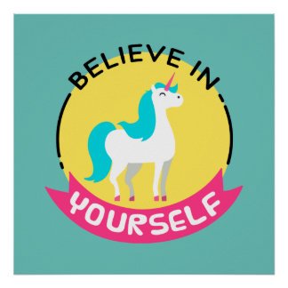 """Unicorn """"Believe in yourself"""" motivational drawing Poster"""