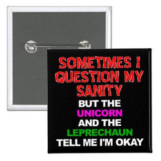 Unicorn Leprechaun Sanity Funny Button Badge Pin