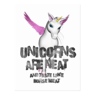 Unicorns Are Neat And Taste Like Horsemeat - Color Postcard