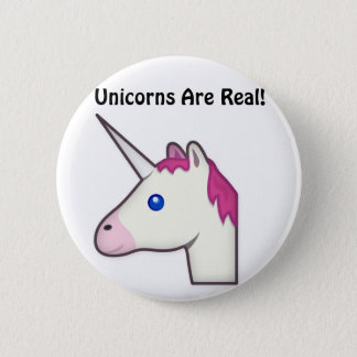 Unicorns Are Real Button! 6 Cm Round Badge