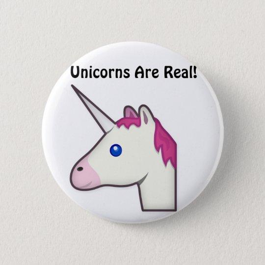 Unicorns Are Real Button! 6 Cm Round Badge