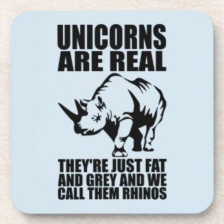 Unicorns Are Real - They're Rhinos - Funny Novelty Coaster