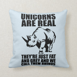 Unicorns Are Real - They're Rhinos - Funny Novelty Cushion