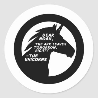 Unicorns Missed the Ark Round Sticker