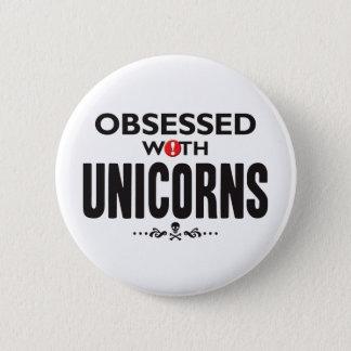 Unicorns Obsessed 6 Cm Round Badge