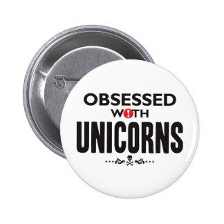 Unicorns Obsessed 6 Cm Round Badge