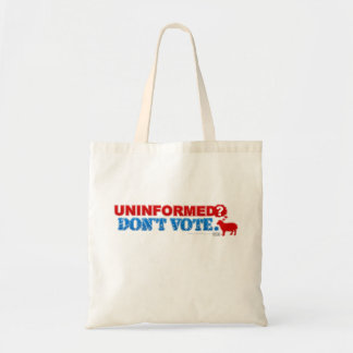 Uninformed? Don't Vote Canvas Bags