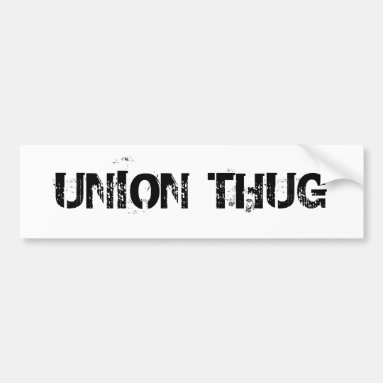Union Thug Bumper Sticker
