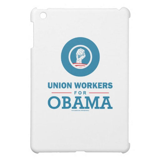 Union Workers for Obama Cover For The iPad Mini