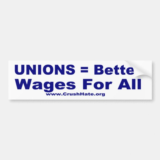 Unions = Better wages for all (blue) Bumper Sticker