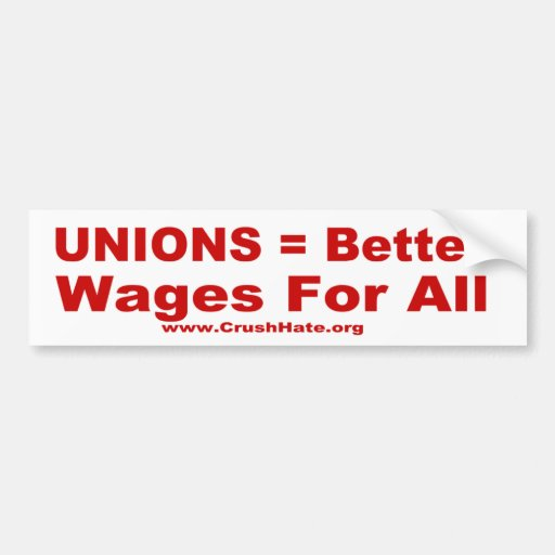 Unions = Better Wages For All (red) Bumper Sticker