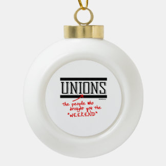 Unions - The people who brought you the Weekend Ceramic Ball Decoration