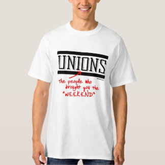 Unions - The people who brought you the Weekend -  T-Shirt
