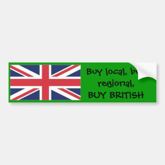 unionuk1, Buy local, buy regional,BUY BRITISH Bumper Sticker