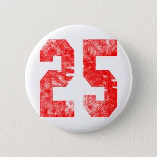 Unique 25th Birthday Gifts 6 Cm Round Badge