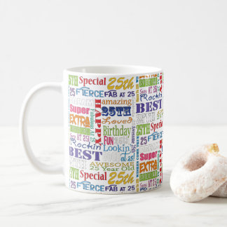 Unique And Special 25th Birthday Party Gifts Coffee Mug
