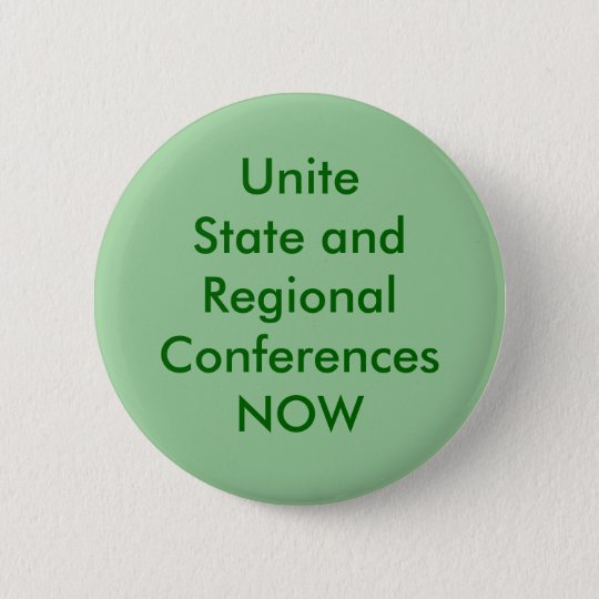 Unite State and Regional Conferences NOW 6 Cm Round Badge