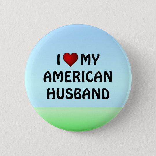 United States: I LOVE MY AMERICAN HUSBAND 6 Cm Round Badge