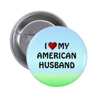 United States: I LOVE MY AMERICAN HUSBAND Pin