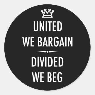 United We Bargain Round Sticker