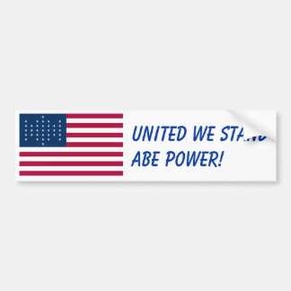 United We Stand - Abe Power Car Bumper Sticker