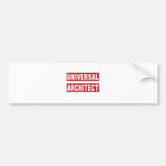 Universal Architect. Bumper Sticker