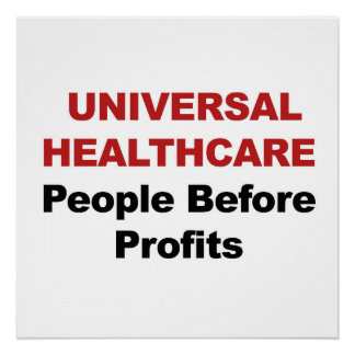 Universal HealthCare, People Before Profits