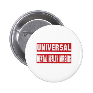 Universal mental health nursing. 6 cm round badge