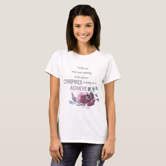 UNIVERSE CONSPIRES YOU TO ACHIEVE DEEP PINK FLORAL T-Shirt