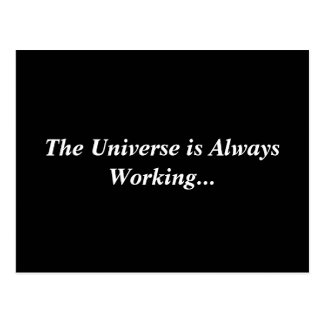 Universe is Always Working Postcard