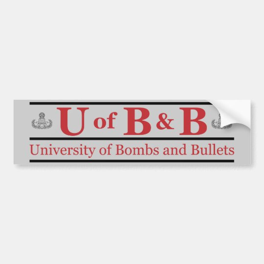 University of Bombs & Bullets Bumper Sticker