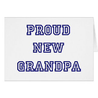 University Text Proud New Grandpa Greeting Cards