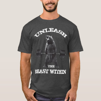 Unleash The Beast Within T-Shirt