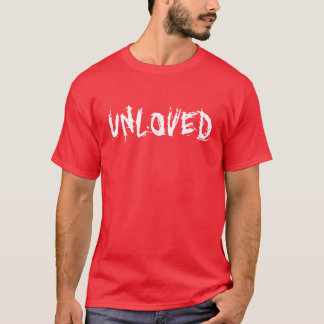 unloved T-Shirt