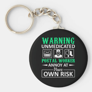 Unmedicated Postal Worker Annoy Own Risk Key Ring