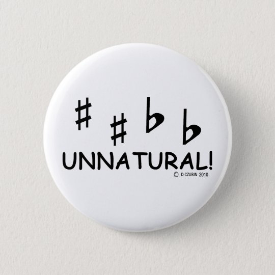 Unnatural 6 Cm Round Badge