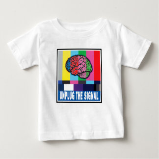 """Unplug the Signal"" Baby T-Shirt Version 2"