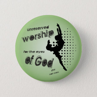 Unreserved Worship button/badge 6 Cm Round Badge