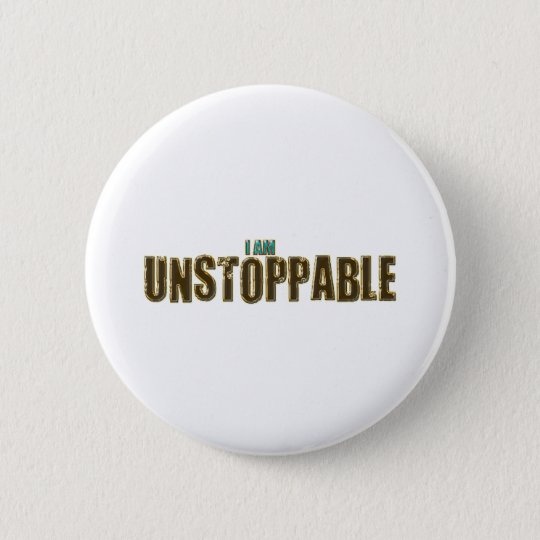 Unstoppable 6 Cm Round Badge
