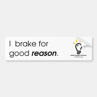"Unted CoR ""I Brake For Good Reason"" Bumper Sticker"