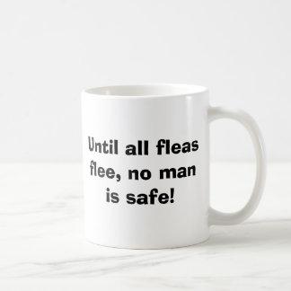 Until all fleasflee, no man is safe! basic white mug