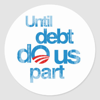 Until debt do us part Faded.png Round Sticker