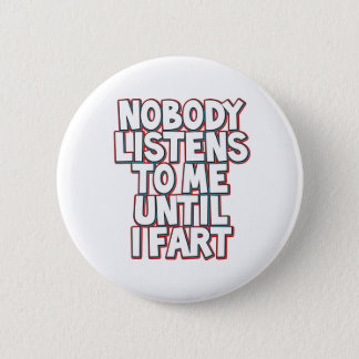 Until I Fart 6 Cm Round Badge