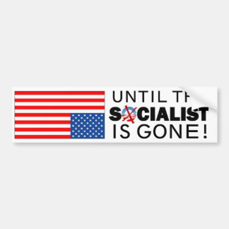 Until the Socialist is Gone Bumper Sticker