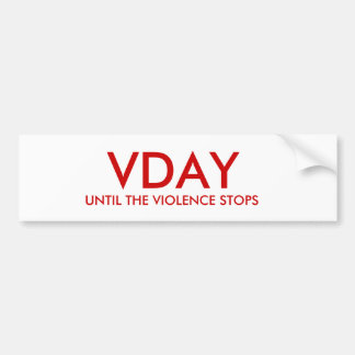 UNTIL THE VIOLENCE STOPS, VDAY BUMPER STICKER