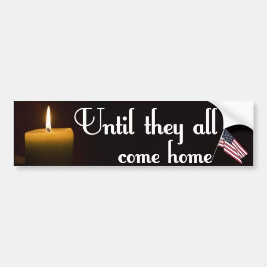 Until They All Come Home Bumper Sticker