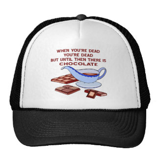 Until You re Dead Then There Is Chocolate Trucker Hat