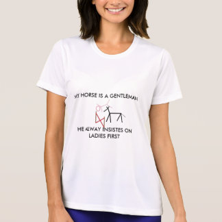 Untitled, MY HORSE IS A GENTLEMAN, HE ALWAY INS... T Shirts