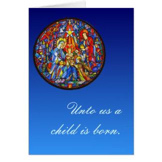 Unto us a child is born / Nativity Greeting Card